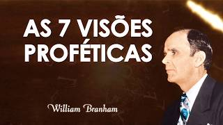7 VISÕES DE WILLIAM BRANHAM