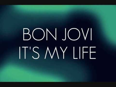 IT'S MY LIFE BY BON JOVI; LYRICS