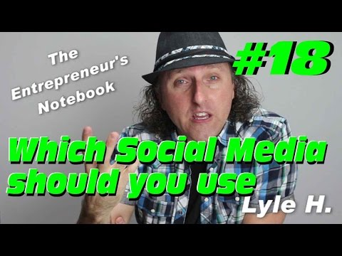 Which social media should you use? - Entrepreneur's Notebook #18
