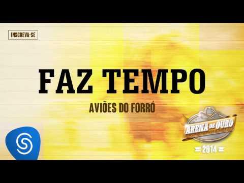 Aviões do Forró - Faz tempo (Arena de Ouro 2014)