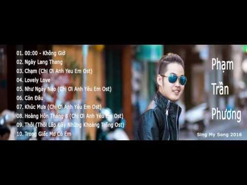 0h00 Không Giờ | Những Bài Hát Hay Nhất Của Phạm Trần Phương | Sing My Song 2016