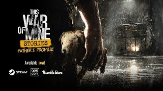 This War of Mine - Father's Promise DLC Megjelenés Trailer