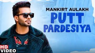 Putt Pardesiya Mankirt Aulakh Video HD Download New Video HD