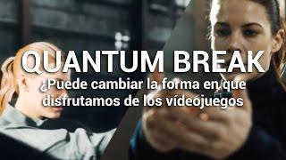 ¿Puede Quantum Break cambiar la forma en que la vivimos los videojuegos?
