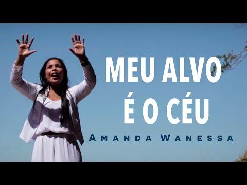 MEU ALVO É O CÉU - Webclipe - AMANDA WANESSA