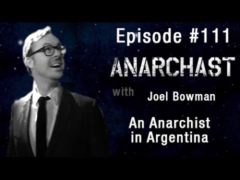 Anarchast Ep. 111 Joel Bowman. Argentina, Bitcoin and Collapse of the Peso