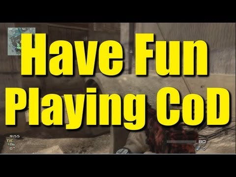 How to have fun playing CoD (Part 2)