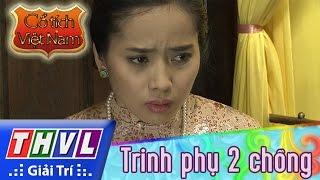 THVL   Cổ tích Việt Nam: Trinh phụ 2 chồng (Phần cuối)