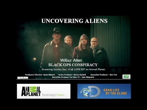Uncovering Aliens BLACK OPS CONSPIRACY-Wilbur Allen Extreme UFOs