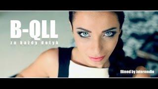 B-QLL - Za każdy dotyk