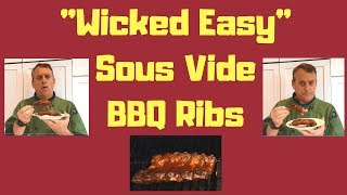 """""""Wicked Easy"""" Sous Vide BBQ Ribs"""