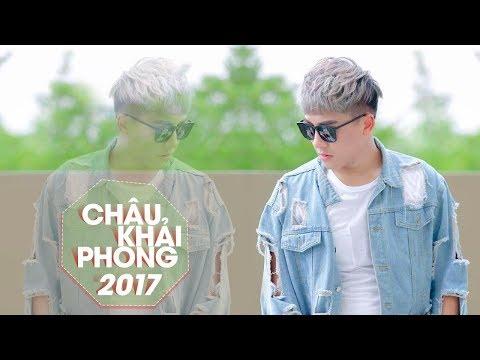 Châu Khải Phong 2017 - 20 Ca Khúc Nhạc Trẻ Tạo Hit Từng Được Yêu Thích Nhất Của Châu Khải Phong