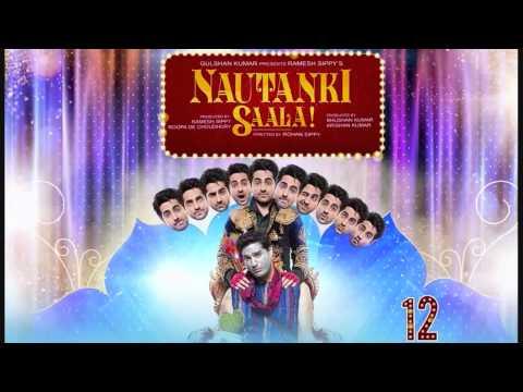 Sapna Mera Toota - Nautanki Saala! (2013) - Full Song HD