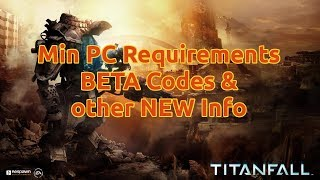 Titanfall - Min PC Requirements - BETA Codes - Xbox 360 Dev's & other NEW Info