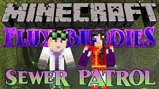 Minecraft Flux Buddies #11 Sewer Patrol (Yogscast