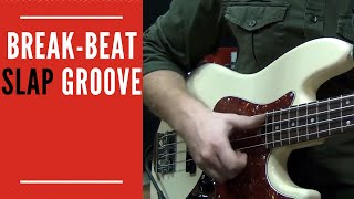 Break-Beat Slap Groove