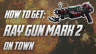 "How To GET The ""Ray Gun Mark II"" Early Zombies On Town"