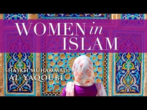 Women in Islam | Shaykh Muhammad al-Yaqoubi