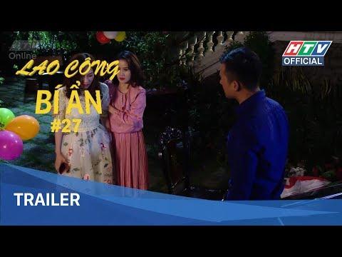 Lao công bí ẩn | Tập 27 | Trailer #HTV LCBA