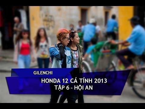 [Gilenchi CUT] Honda 12 cá tính 2013 | Tập 6 | Hội An