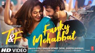 Funky Mohabbat Sonu Kakkar Shreya Ghoshal (Tuesdays & Fridays) Video HD Download New Video HD