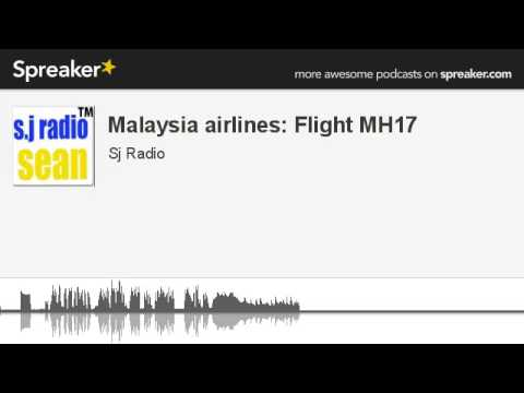Malaysia airlines: Flight MH17 (made with Spreaker)