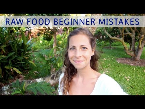 Top 15 Mistakes Beginners Make on a Raw Food Diet - Part 1/2