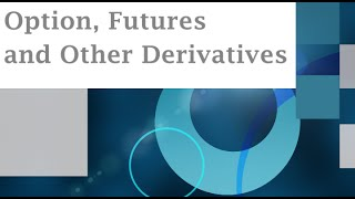 Options, Futures and Other Derivatives Ch11 Part 1