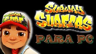 Como Baixar E Instalar Subway Surfers Para PC [Sem BLUE