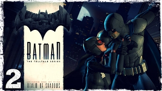 Batman: The Telltale Series. #2: Старый друг.