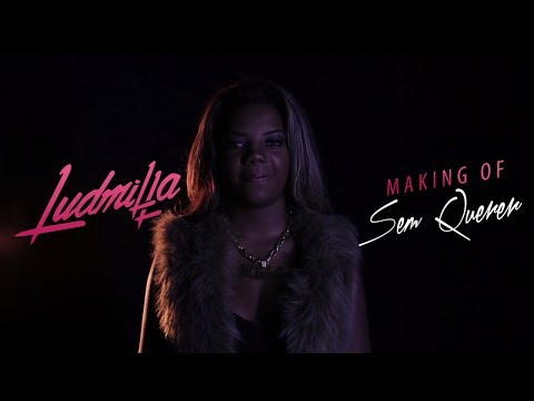 Ludmilla - Sem Querer (Making Of)