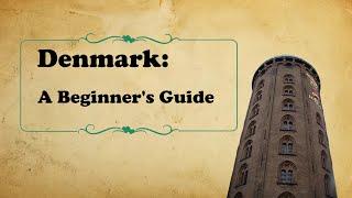 Denmark: A Beginner's Guide