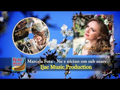 Marcela Fota - Nu e niciun om sub soare NOU 2014