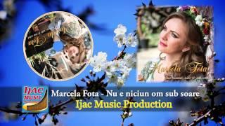 Marcela Fota Nu E Niciun Om Sub Soare NOU 2014