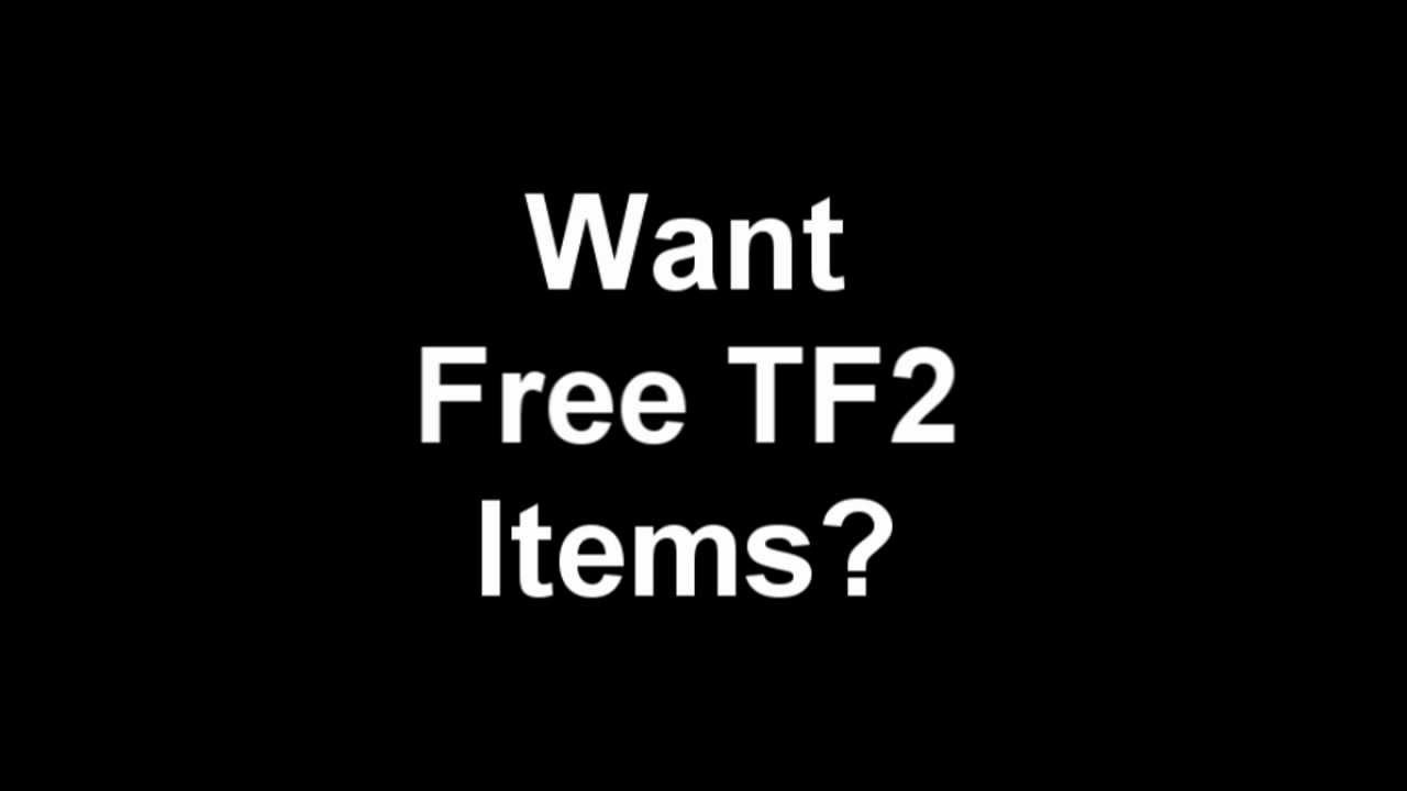 how to get free items in tf2 yutube