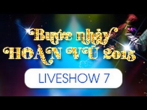 BƯỚC NHẢY HOÀN VŨ 2015 TẬP 7 FULL LIVESHOW - 07/03/2015 [FULL HD]