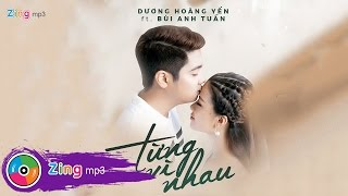 Từng Vì Nhau - Dương Hoàng Yến Ft. Bùi Anh Tuấn (Audio)