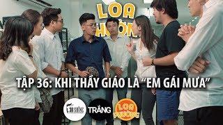 30Shine TV Phim Hài  | KHI THẦY GIÁO LÀ  EM GÁI MƯA | Trích Loa Phường Tập 36