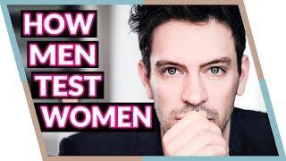 3 Ways Men Test Women (How to win him over!)