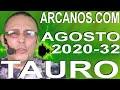 Video Horóscopo Semanal TAURO  del 2 al 8 Agosto 2020 (Semana 2020-32) (Lectura del Tarot)