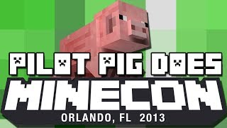 PILOT PIG DOES MINECON 2013 (Comedy Short)