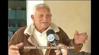 Assaltantes agridem idoso e roubam mais de R$ 16 mil em Caldas
