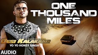 One Thousand Miles Full AUDIO Song Yo Yo Honey Singh