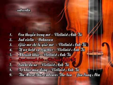 Tuyển tập các bản nhạc violin hay P1 (The best album Violin part 1)