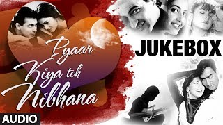 "Pyar Kiya Toh Nibhana ""Bollywood Romantic Songs"" Jukebox"