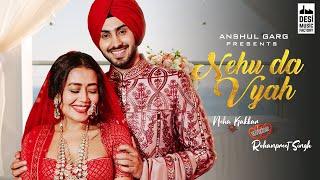 Nehu Da Vyah Neha Kakkar Rohanpreet Singh Video HD Download New Video HD