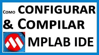 Aula PIC #002 Configurar E Compilar No MPLAB PIC 16F628A