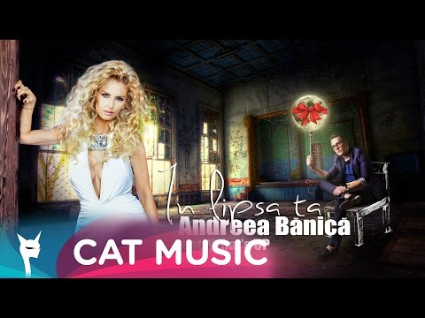 Andreea Banica feat. What's Up - In lipsa ta (Official Single)