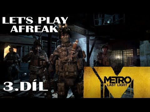 [CZ] Metro: Last Light Let's Play: 3. dl 60 FPS | ULTRA