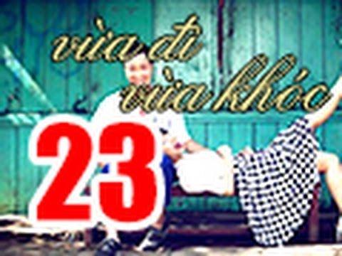 Vua Di Vua Khoc Tap 23 FULL 720p Khong Quang Cao